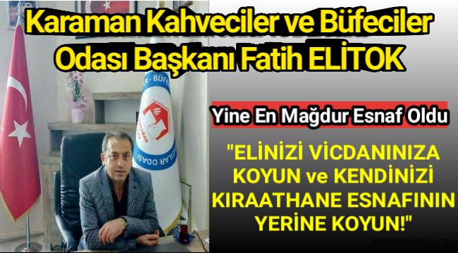 """BAŞKAN ELİTOK"""" LÜTFEN ESNAFIN FERYADINI DUYUN!"""""""