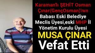 Karaman'lı Şehit Osman Çınar'ın Babası Musa ÇINAR vefat etti