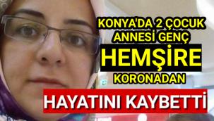 Konya'da Genç İki Çocuk Annesi Hemşire Koronaya Yenik Düştü