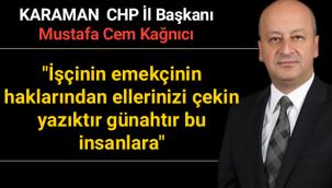 """Mustafa Cem Kağnıcı """"Milyonlarca emekçi işçimizin kıdem tazminatlarına göz diktiler"""""""