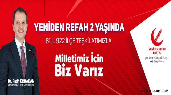 """Yeniden Refah Partisi 81 İl,922 İlçe Teşkilatı ile """"MİLLET İÇİN BİZVARIZ"""""""