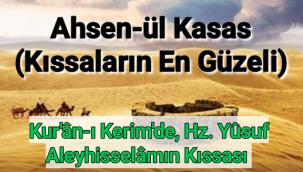 Ahsen-ül Kasas, Kıssaların En Güzeli Bu tâbir, Kur'ân-ı Kerim'de, Hz. Yûsuf Aleyhisselâmın kıssası için kullanılmıştır.