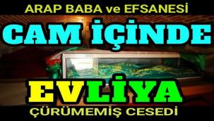 800 Yıldır Çürümeyen Cesedi İle Arap Baba Hazretleri ve Efsanesi..