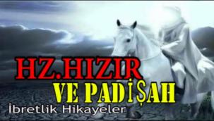 HZ.HIZIR ve PADİŞAH