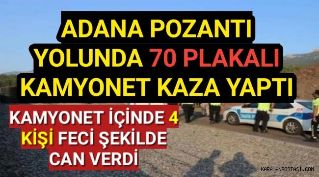 70 Plakalı Kamyonet Kaza Yaptı 4 Ölü