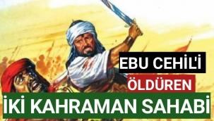 Bedir Savaşı'nda Ebu Cehil'i Öldüren Ensar'dan İki Kahraman Sahabi